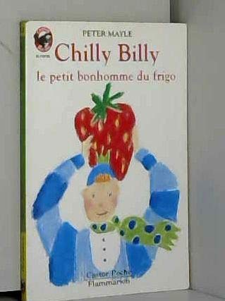 9782081618329: Chilly billy, le petit bonhomme du frigo