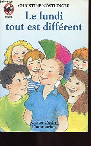Le Lundi Tout Est Different: Christine Nostlinger
