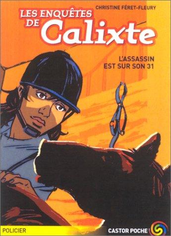 9782081620131: Les Enquêtes de Calixte : L'assassin est sur son 31