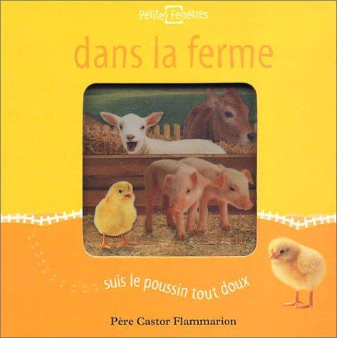 Dans la ferme suis le poussin tout doux (French Edition) (2081620162) by Claire Martin