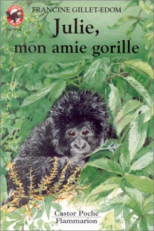 9782081621275: Julie, mon amie gorille
