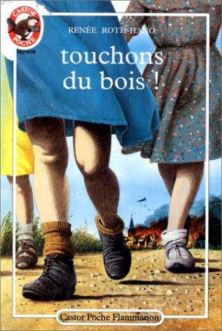 Touchons Du Bois !: ROTH-HANO, Renée