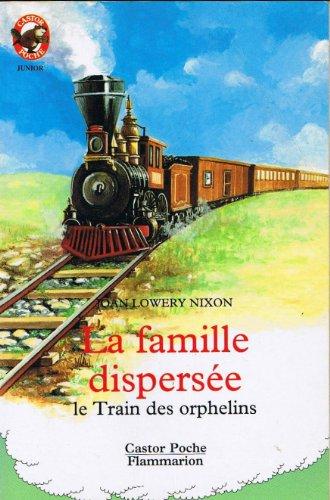 9782081621626: Le train des orphelins, Tome 1 : La famille dispers�e