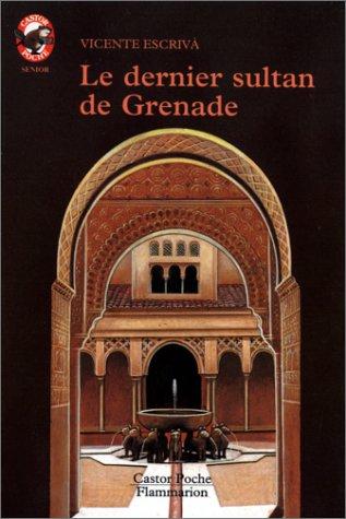 9782081622722: Le dernier sultan de Grenade