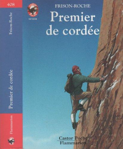 9782081622791: Premier de cordee (Castor poche Senior)
