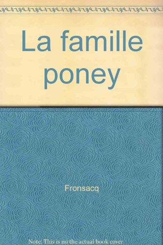 La famille poney: Fronsacq Anne