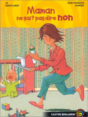 Maman ne sait pas dire non (2081624044) by Jo Hoestlandt; Jean-François Dumont