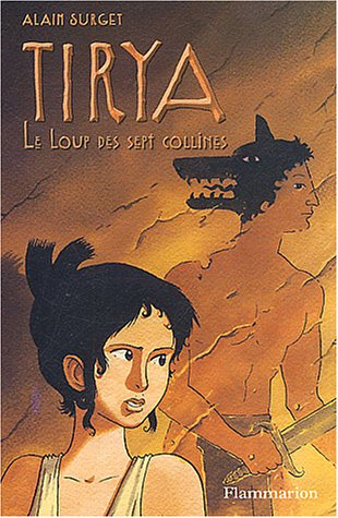 9782081624344: Tirya, tome 5 : Le Loup des sept collines