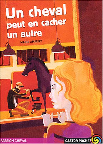 9782081624658: Passion cheval : Un cheval peut en cacher un autre
