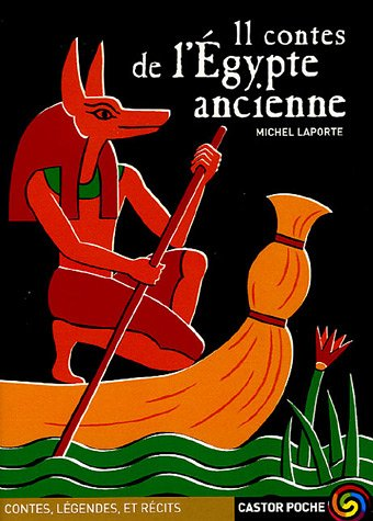 11 contes de l'Egypte ancienne: Laporte, Michel