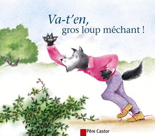 9782081624986: Les Mini Castor: Va-t-En Gros Loup Mechant (French Edition)