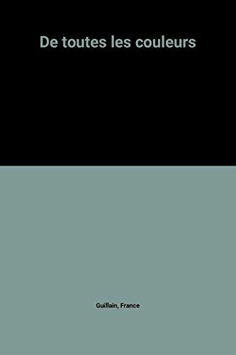 9782081626027: De toutes les couleurs