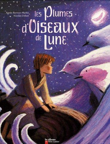 9782081626782: Les Plumes d'Oiseau de Lune