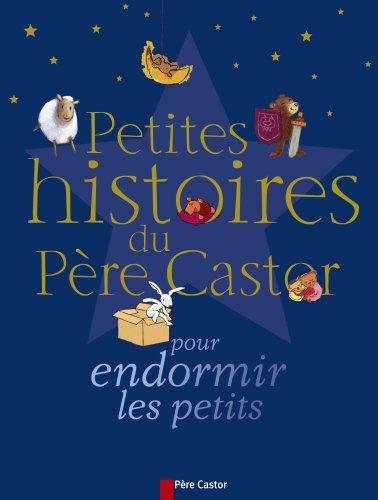 9782081627512: Petites Histoires Du Pere Castor