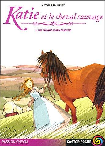 9782081630246: Passion cheval : Katie et le cheval sauvage : Tome 2, Un voyage mouvementé