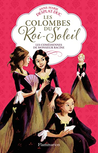 9782081630390: Les Colombes du Roi-Soleil, Tome 1 : Les comédiennes de monsieur Racine