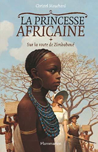 9782081630758: La Princesse africaine, Tome 1 : Sur la route de Zimbaboué
