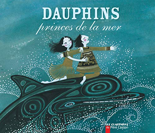 9782081630789: Dauphins, princes de la mer