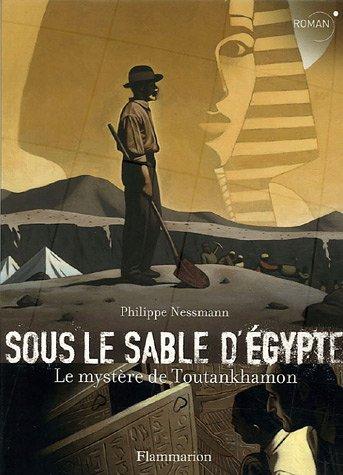 9782081631281: Sous le sable d'Egypte : Le mystère de Toutankhamon