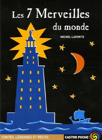 Les 7 Merveilles du monde: Michel Laporte