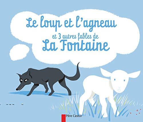 Le loup et l'agneau et 3 autres: La Fontaine, Jean
