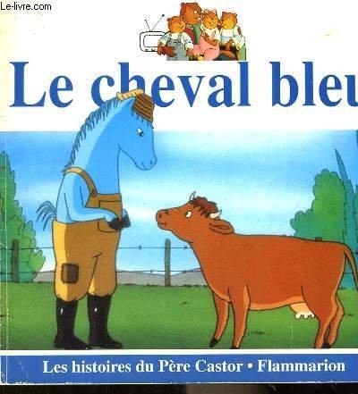9782081632110: Le Cheval Bleu