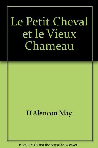 9782081632240: Le Petit Cheval et le Vieux Chameau