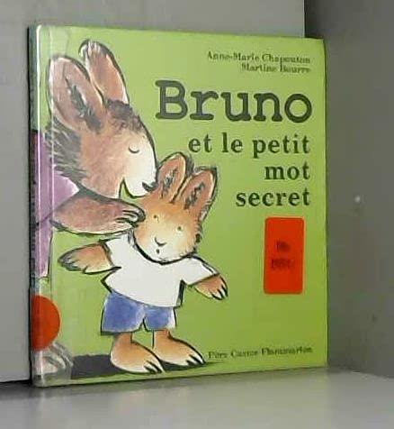 BRUNO ET LE PETIT MOT SECRET: Chapouton, Anne-Marie and
