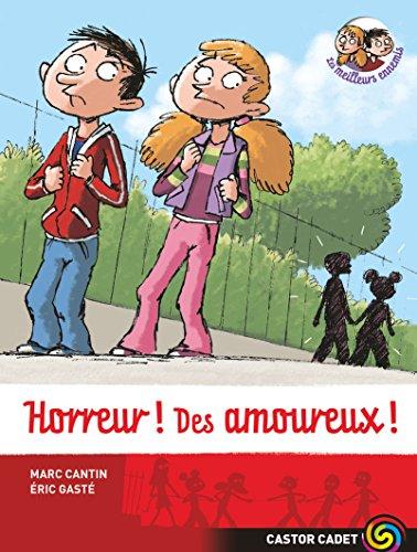 9782081633674: Les meilleurs ennemis, Tome 3 : Horreur ! Des amoureux !