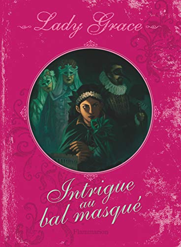 Lady Grace, Tome 3 : Intrigue au: Patricia Finney