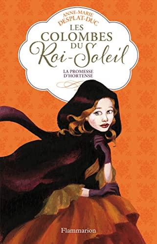 9782081633759: Les Colombes du Roi-Soleil, Tome 4 : La promesse d'Hortense