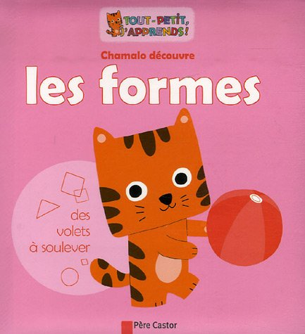 9782081634411: Chamalo découvre les formes (French Edition)