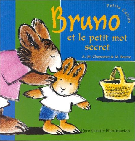 BRUNO ET LE PETIT MOT SECRET: Collectif