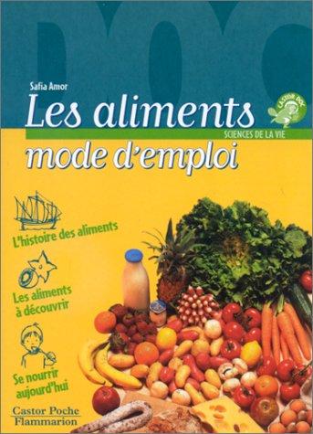 9782081638624: Les aliments, mode d'emploi
