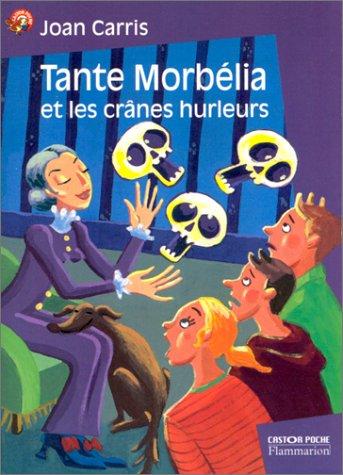 9782081642935: Tante Morb�lia et les cr�nes hurleurs