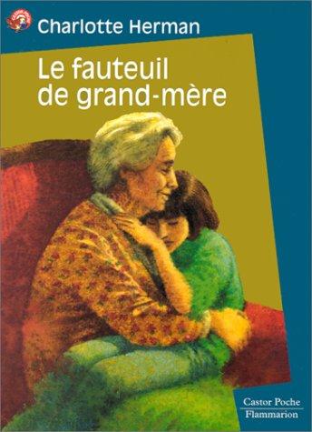 Le fauteuil de Grand-Mere: Herman, Charlotte (Monique Touvay, illus.)