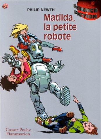 9782081644168: MATILDA, LA PETITE ROBOTE