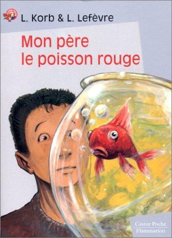 9782081644199: Mon p�re, le poisson rouge