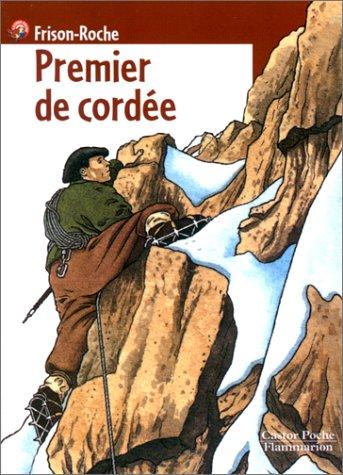 9782081644717: Premier de cordee (Castor poche Senior)