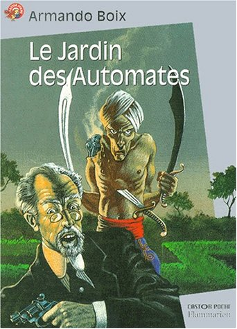 Le jardin des automates (Castor poche Senior): Armando Boix