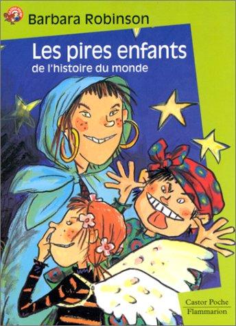 Les Pires Enfants de l'histoire du monde (2081645653) by Barbara Robinson; Béatrice Savignac; Emmanuelle Bon