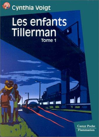 Les Enfants Tillerman, tome 1 (2081645750) by Cynthia Voigt; Rose-Marie Vassallo