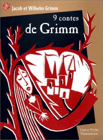 9 contes de Grimm: Grimm, Jacob, Grimm,