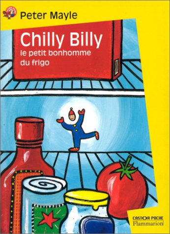 Chilly-Billy, le petit bonhomme du frigo (9782081646131) by Peter Mayle