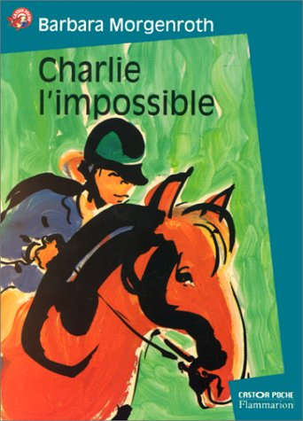 9782081646162: Charlie l'impossible