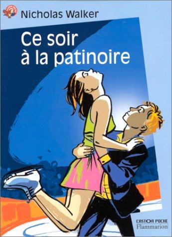 9782081646537: Ce soir � la patinoire