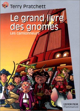 9782081646544: Le Grand Livre des gnomes, tome 1 : Les Camionneurs