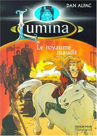 9782081646872: Le Royaume maudit. Lumina, tome 1
