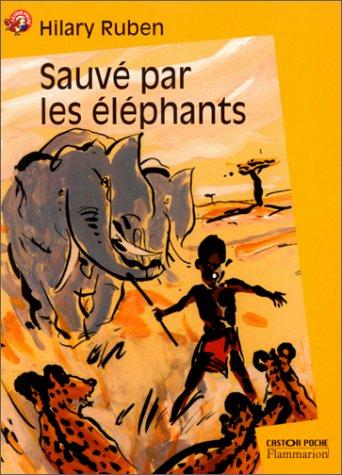 9782081647428: Sauvé par les éléphants
