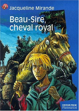 9782081647619: Beau-sire, cheval royal